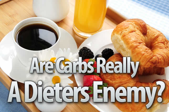 Are Carbs Really a Dieter's Enemy
